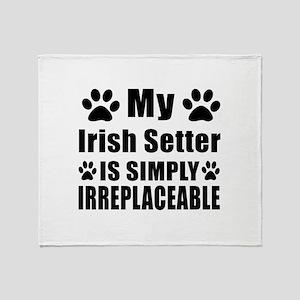 Irish Setter is simply irreplaceable Throw Blanket