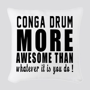 Conga drum More Awesome Instru Woven Throw Pillow