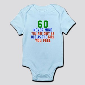 60 Never Mind Birthday Designs Infant Bodysuit