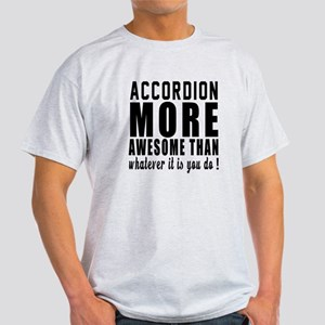 Accordion More Awesome Instrument Light T-Shirt