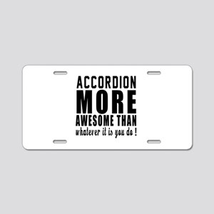 Accordion More Awesome Inst Aluminum License Plate