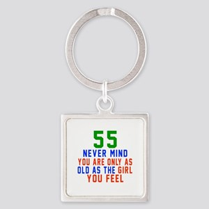 55 Never Mind Birthday Designs Square Keychain