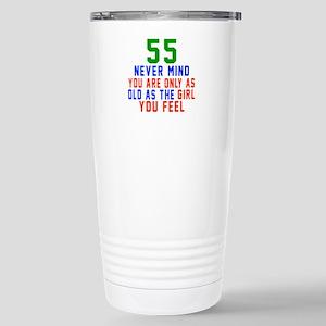 55 Never Mind Birthday Stainless Steel Travel Mug
