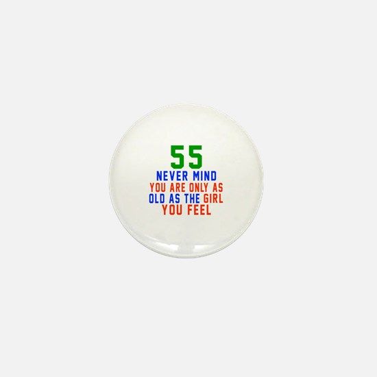 55 Never Mind Birthday Designs Mini Button