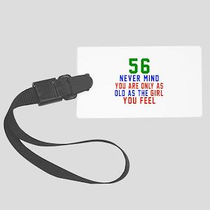 56 Never Mind Birthday Designs Large Luggage Tag