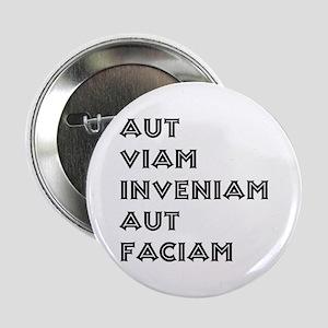 """Aut Viam Inveniam"" 2.25"" Button"