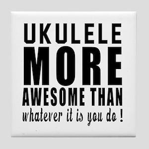 Ukulele More Awesome Instrument Tile Coaster