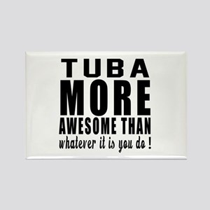 Tuba More Awesome Instrument Rectangle Magnet