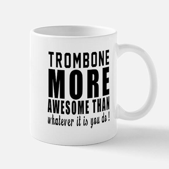 Trombone More Awesome Instrument Mug
