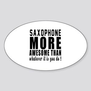 Saxophone More Awesome Instrument Sticker (Oval)