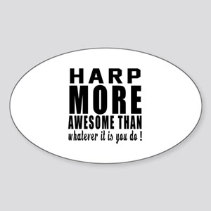 Harp More Awesome Instrument Sticker (Oval)