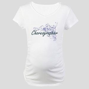 Choreographer Artistic Job Desig Maternity T-Shirt