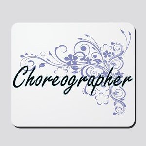 Choreographer Artistic Job Design with F Mousepad