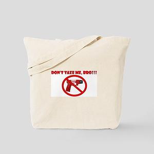 Don't Taze Me, Bro! Tote Bag