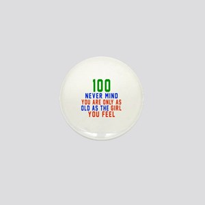 100 Never Mind Birthday Mini Button