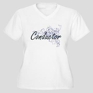 Conductor Artistic Job Design wi Plus Size T-Shirt