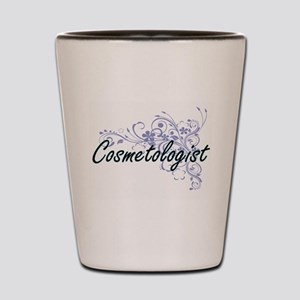 Cosmetologist Artistic Job Design with Shot Glass