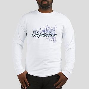 Dispatcher Artistic Job Design Long Sleeve T-Shirt