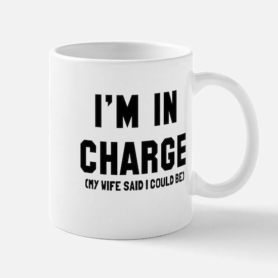 I'm in charge my wife said I could be Mug