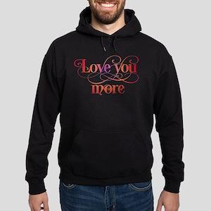 Love You More Hoodie