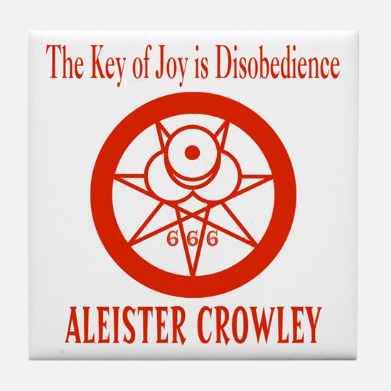 The Key Of Joy Is Disobedience Tile Coaster
