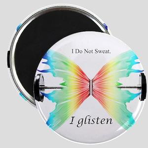 Don't Sweat Glisten Magnets
