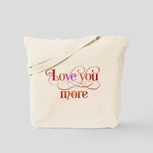 Love You More Tote Bag