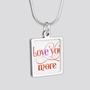 Love You More Necklaces
