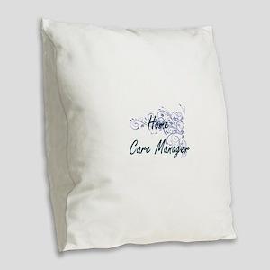 Home Care Manager Artistic Job Burlap Throw Pillow