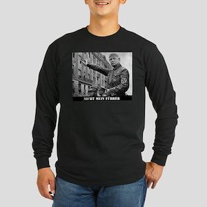 NIcht Mein Fuhrer Long Sleeve T-Shirt