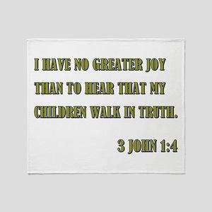 3 JOHN 1:4 Throw Blanket