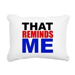 That Reminds Me Rectangular Canvas Pillow