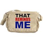 That Reminds Me Messenger Bag