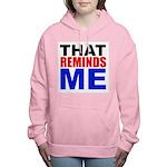 That Reminds Me Women's Hooded Sweatshirt