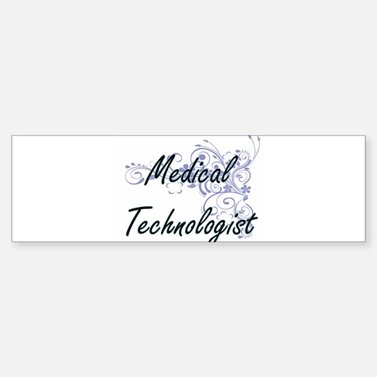 Medical Technologist Artistic Job D Bumper Bumper Bumper Sticker
