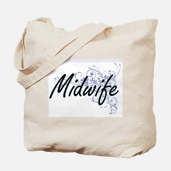 Midwife Artistic Job Design with Flowers Tote Bag