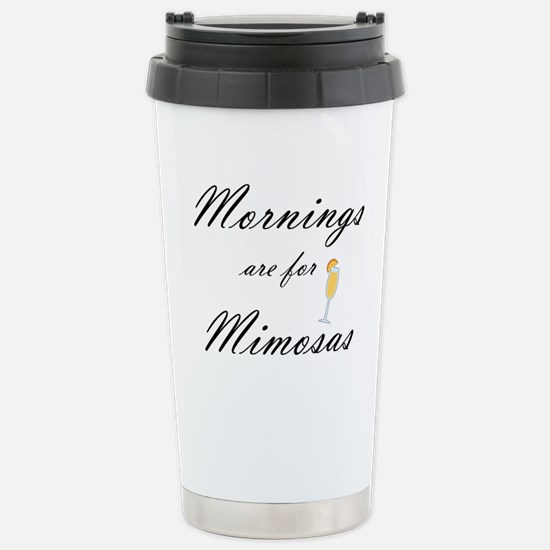 Mornings are for Mimosa Stainless Steel Travel Mug