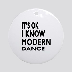 It is ok I know Modern dance Round Ornament