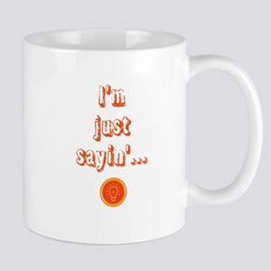 I'm just sayin' Mugs
