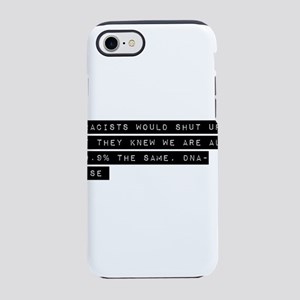 racists dont know iPhone 8/7 Tough Case