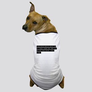 racists dont know Dog T-Shirt