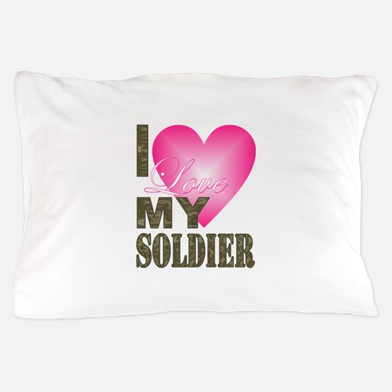 I love my soldier Pillow Case
