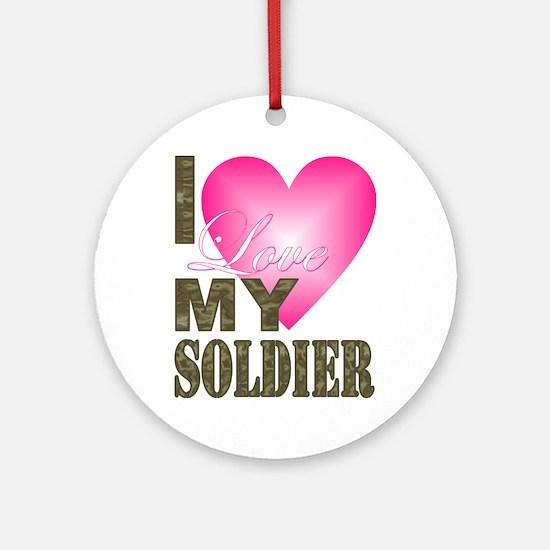 I love my soldier Round Ornament