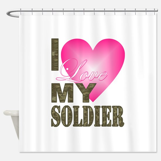 I love my soldier Shower Curtain
