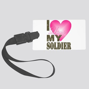 I love my soldier Large Luggage Tag