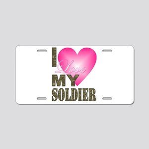 I love my soldier Aluminum License Plate