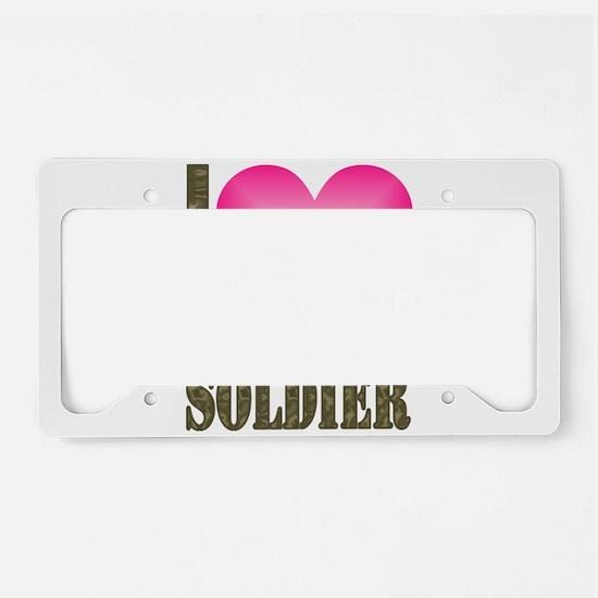 I love my soldier License Plate Holder