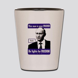 Vladimir Putin. This man is your FRIEN Shot Glass