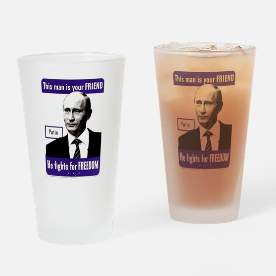 Vladimir Putin. This man is your F Drinking Glass
