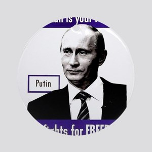 Vladimir Putin. This man is your F Round Ornament